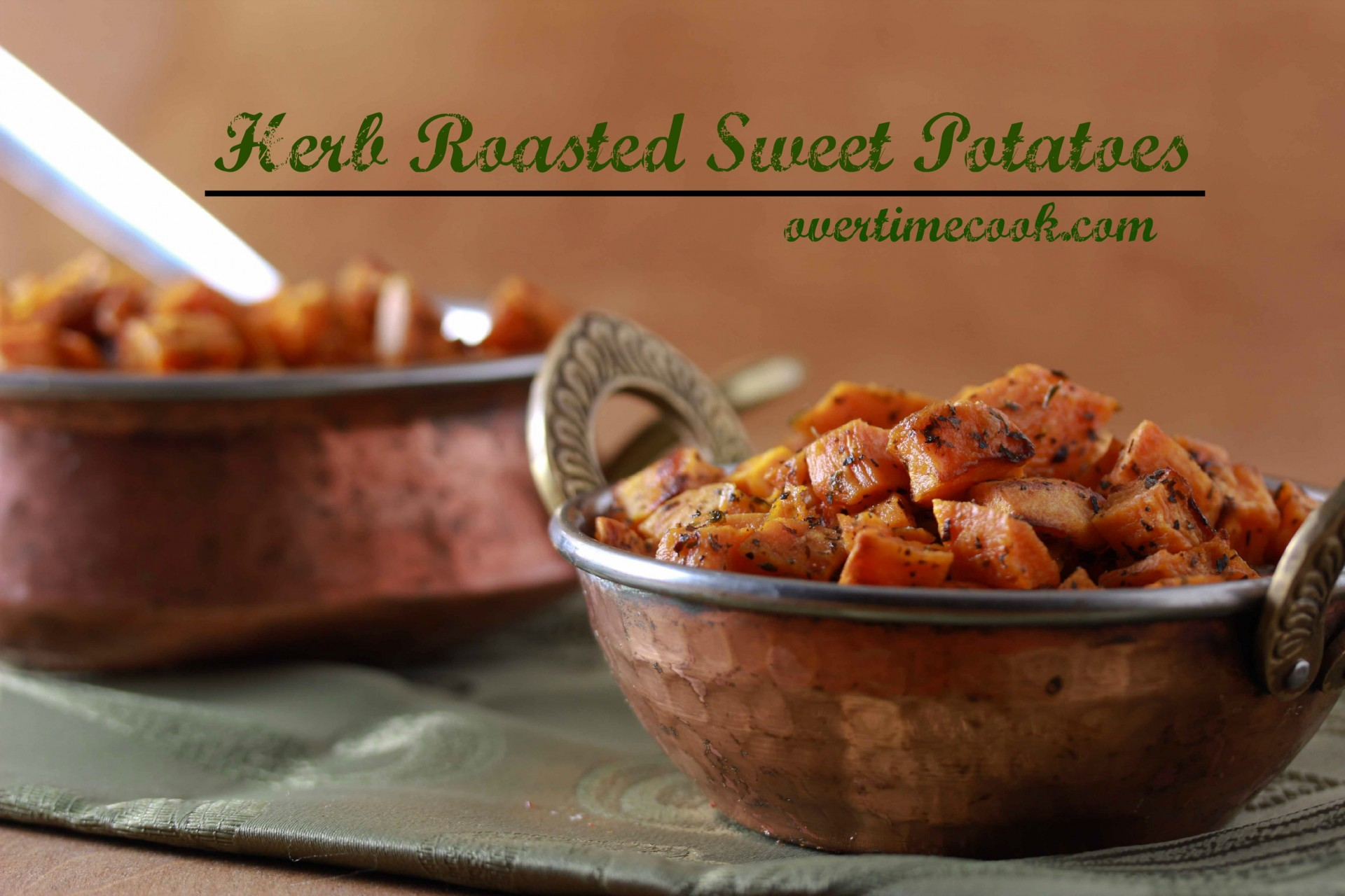 Herb Roasted Sweet Potatoes - Overtime Cook