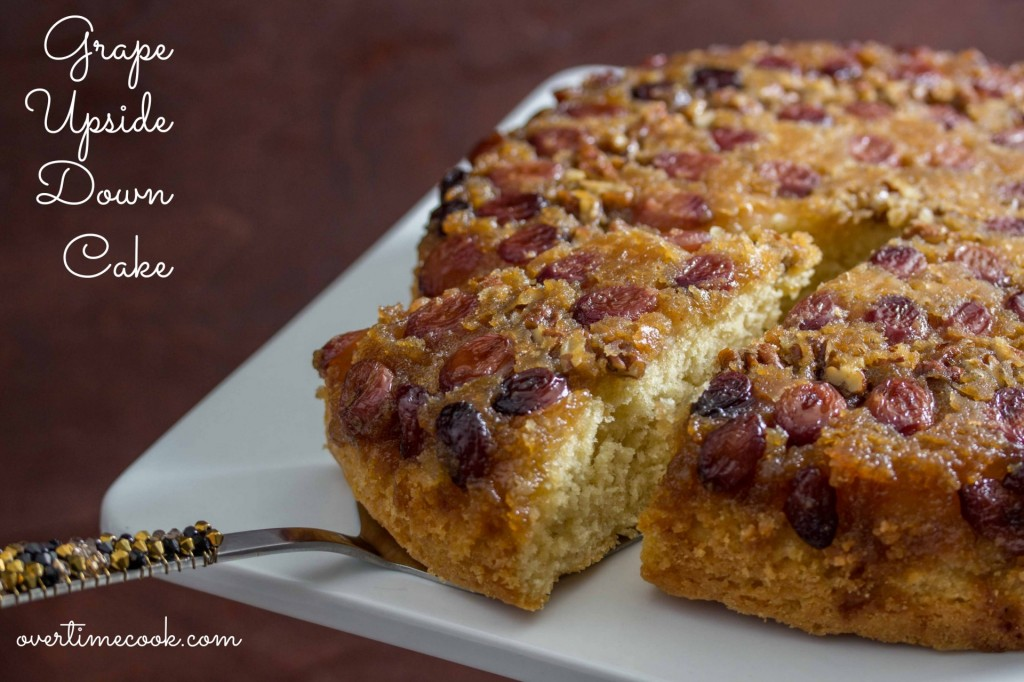 Grape Upside Down Cake on OvertimeCook.Com