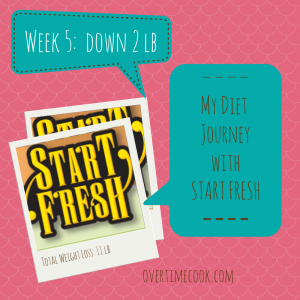 My Weight Loss Journey with Start Fresh: Week 5