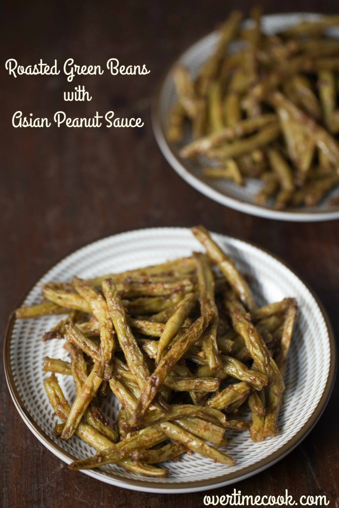 roasted green beans with asian peanut sauce overtimecook.com